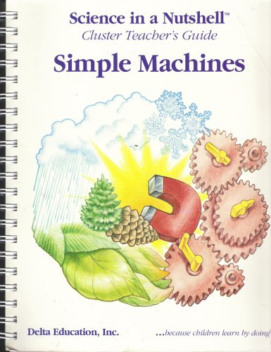 Simple Machines, Science in a Nutshell, Cluster: Delta Education, Inc.