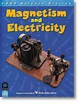 Magnetism and Electricity (FOSS Science Stories): Lawrence Hall of Science