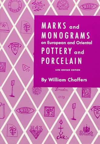 Marks and Monograms on European and Oriental: William Chaffers