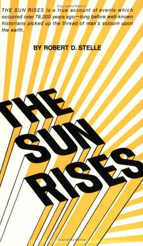 9780875050935: Sun Rises: A True Account of Events Which Occurred over 78,000 Years Ago