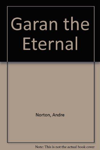 9780875052748: Garan the Eternal