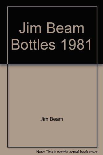 9780875053882: Jim Beam Bottles 1981