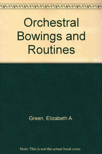 9780875060071: Orchestral Bowings and Routines