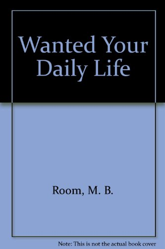 Wanted Your Daily Life: Room, M. B.