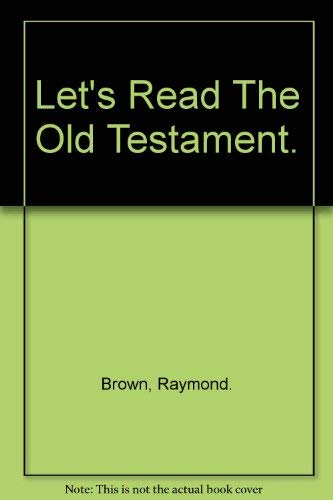 LET'S READ THE OLD TESTAMENT: Brown, Raymond