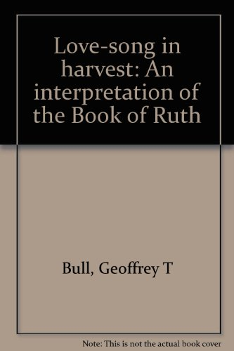 9780875080420: Love-song in harvest: An interpretation of the Book of Ruth