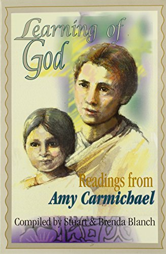 Learning of God: Readings from Amy Carmichael: Carmichael, Amy