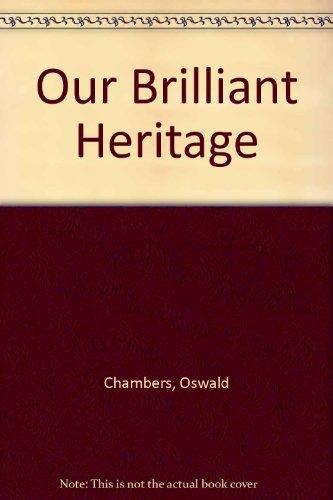 9780875081205: Our Brilliant Heritage