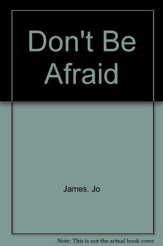 Don't Be Afraid: James, Jo