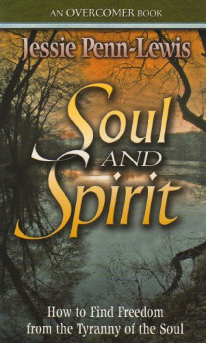 9780875083414: Soul and Spirit: How to find Freedom from the tyranny of the soul