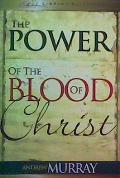 Power of the Blood (0875083811) by Andrew Murray