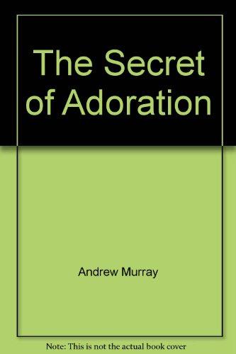 9780875083841: The Secret of Adoration
