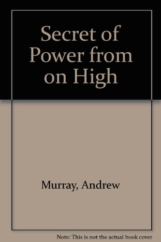 Secret of Power from on High: Murray, Andrew