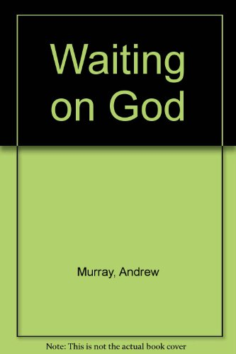 Waiting on God (0875083994) by Murray, Andrew
