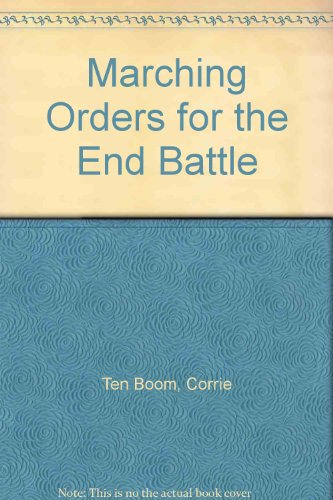Marching Orders for the End Battle: Corrie Ten Boom