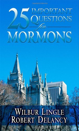 9780875085395: 25 Important Questions for Mormons