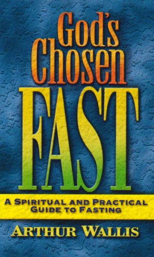 9780875085555: God's Chosen Fast: A Spiritual and Practical Guide to Fasting
