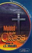 9780875087115: Molded by the Cross: The Biography of Jessie Penn-Lewis