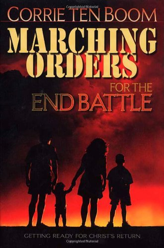 9780875087627: Marching Orders for the End Battle: Getting Ready for Christ's Return
