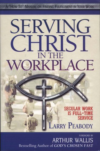 9780875087764: Serving Christ in the Workplace: Secular Work Is Full-Time Service