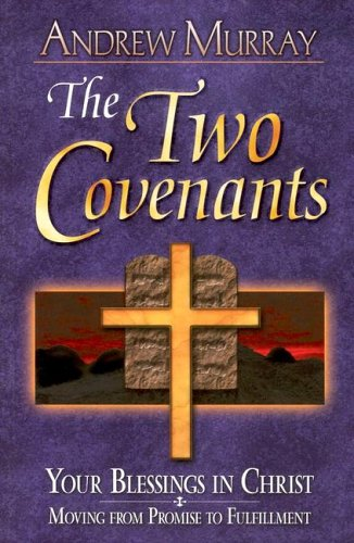 9780875087825: Two Covenants: Your Blessings in Christ Moving from Promise to Fulfillment