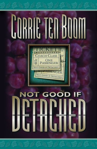 Not Good if Detached (087508947X) by Corrie ten Boom