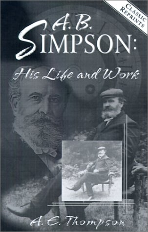 9780875090443: A. B. Simpson: His Life and Work