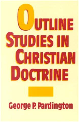 9780875091167: Outline Studies in Christian Doctrine