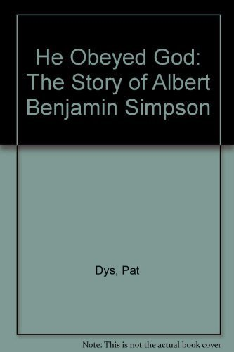 9780875093826: He Obeyed God: The Story of Albert Benjamin Simpson