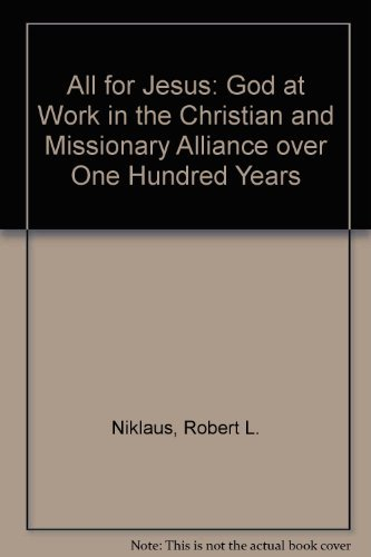 9780875093833: All for Jesus: God at Work in the Christian and Missionary Alliance over One Hundred Years