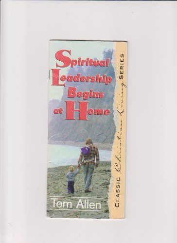Spiritual Leadership Begins at Home: Allen, Tom