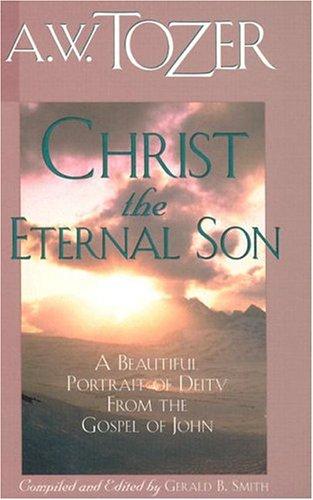 9780875094724: Christ the Eternal Son