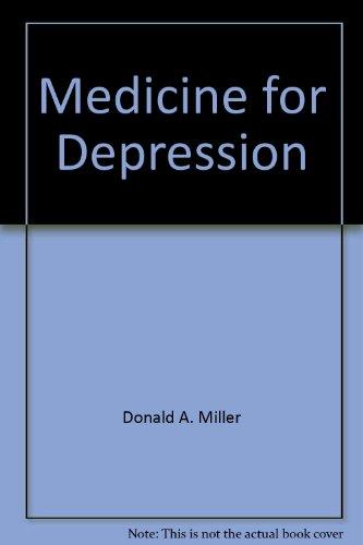 Medicine for Depression: Donald A. Miller