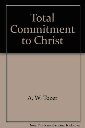 9780875096100: Total Commitment to Christ: What is It?