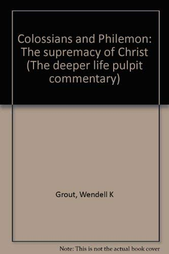 9780875096285: Colossians and Philemon: The supremacy of Christ (The deeper life pulpit commentary)