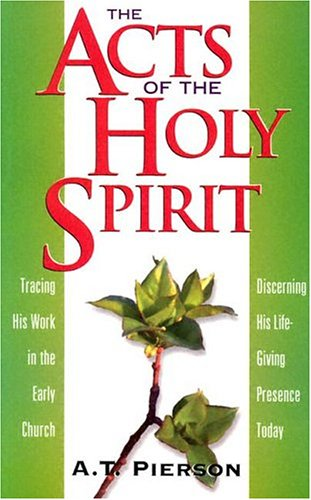 9780875096599: The Acts of the Holy Spirit: Tracing His Work in the Early Church, Discerning His Life-Giving Presence Today