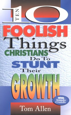 9780875096742: Ten Foolish Things Christians Do to Stunt Their Growth