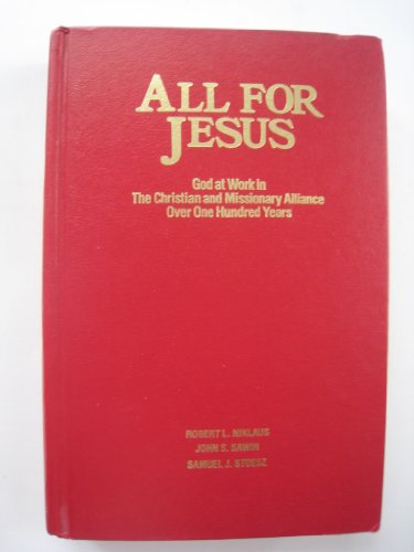 9780875096803: All For Jesus: God at Work in the Christian and Missionary Alliance Over One Hundred Years