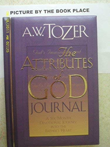 9780875097053: The Attributes of God Journal: A Six Month Devotional Journey into the Father's Heart