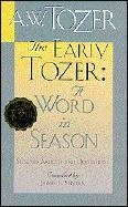 9780875097107: The Early Tozer: A Word in Season