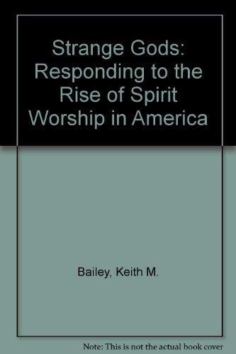 9780875097701: Strange Gods: Responding to the Rise of Spirit Worship in America