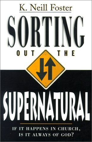 9780875098678: Sorting Out the Supernatural: If It Happens in Church, is It Always of God?