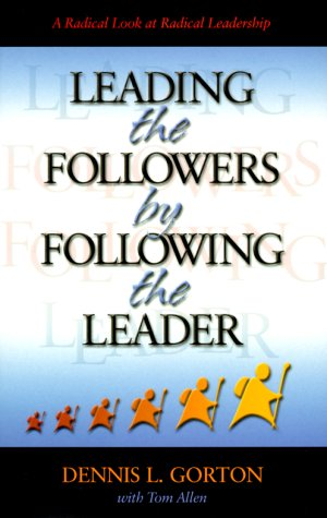 9780875098920: Leading the Followers by Following the Leader