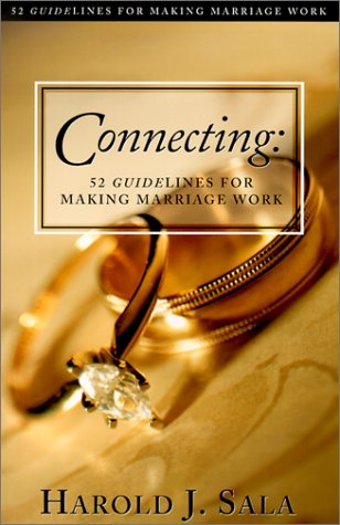 Connecting: 52 Guidelines for Making Marriage Work: Sala, Harold J.