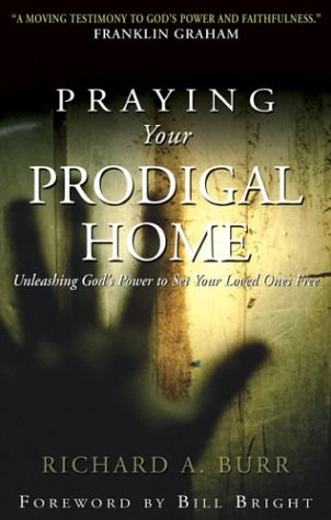 9780875099569: Praying Your Prodigal Home: Unleashing God's Power to Set Your Loved Ones Free
