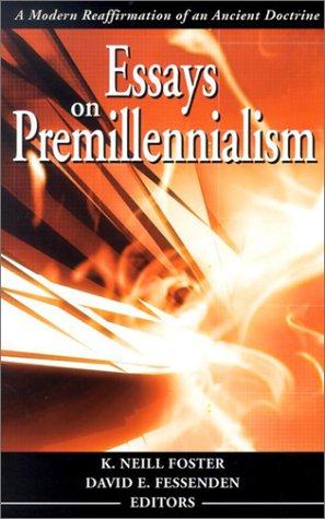 Essays on Premillennialism: David E. Fessenden