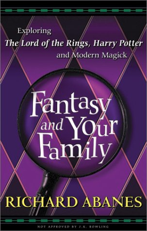 9780875099750: Fantasy and Your Family: Exploring The Lord of the Rings, Harry Potter, and Modern Magick