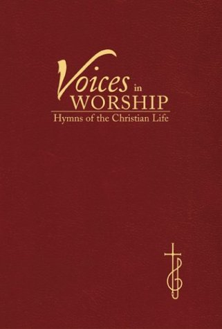 Voices in Worship: Hymns of the Christian Life