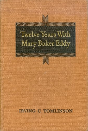 9780875100166: Twelve Years with Mary Baker Eddy