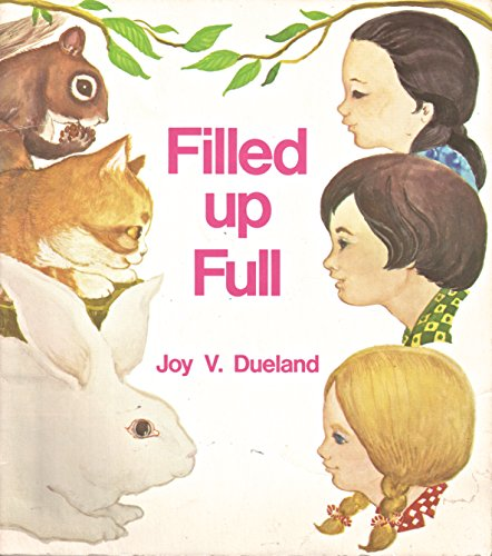 Filled up Full: Joy Dueland